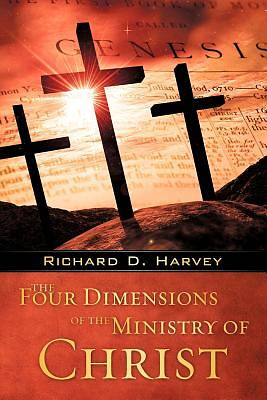 Picture of The Four Dimensions of the Ministry of Christ