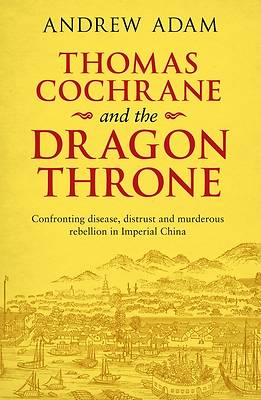 Picture of Thomas Cochrane and the Dragon Throne