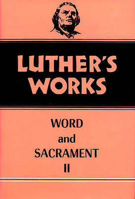 Luthers Works, Volume 36