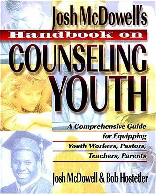 Josh McDowells Handbook on Counseling Youth