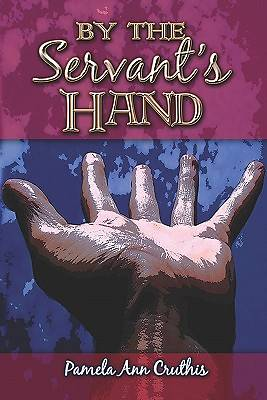 By the Servants Hand