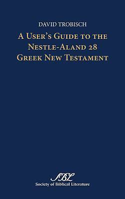 Picture of A User's Guide to the Nestle-Aland 28 Greek New Testament