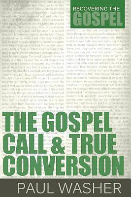 Picture of The Gospel Call and True Conversion
