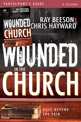 Wounded in the Church Participants Guide and DVD
