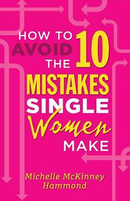 How to Avoid the 10 Mistakes Single Women Make [ePub Ebook]