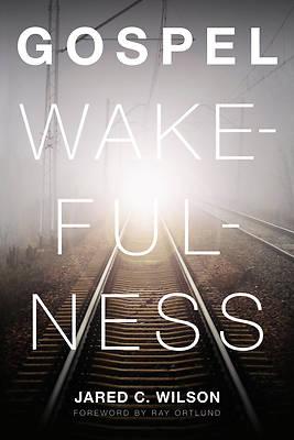 Picture of Gospel Wakefulness