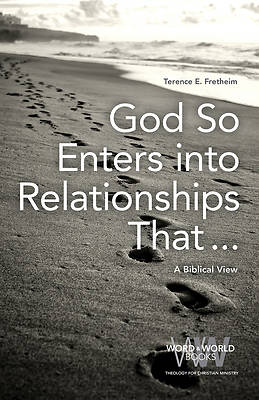 God So Enters Into Relationships That . . .