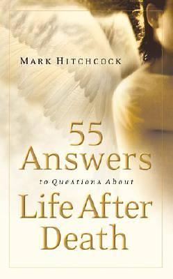 Picture of 55 Answers to Questions about Life After Death
