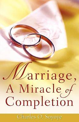 Marriage, a Miracle of Completion