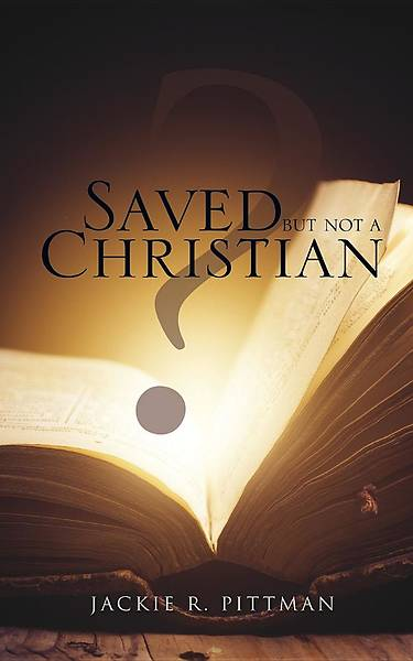 Saved But Not a Christian
