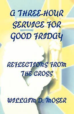A Three-Hour Service for Good Friday