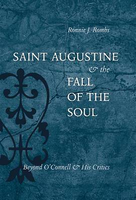 Saint Augustine & the Fall of the Soul