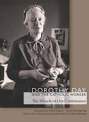 Dorothy Day and the Catholic Worker