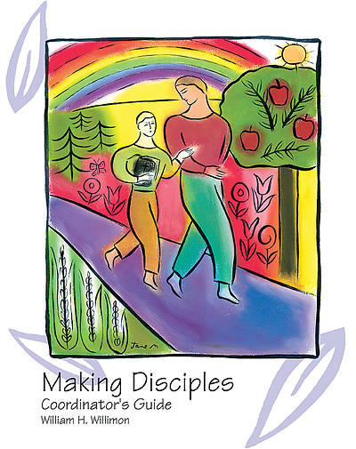 Making Disciples: Coordinators Guide