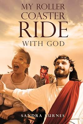 Picture of My Roller Coaster Ride with God