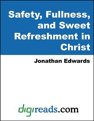 Safety, Fullness, and Sweet Refreshment in Christ [Adobe Ebook]