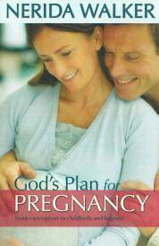 Gods Plan for Your Pregnancy