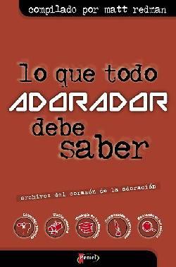 Picture of Lo Que Todo Adorador Debe Saber = The Heart of Worship Files