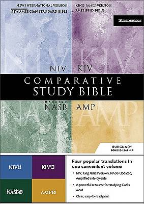 Comparative Study Bible - New International Version, Amplified, King James Version, New American Standard