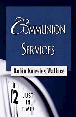 Just in Time! Communion Services