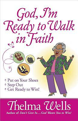 God, Im Ready to Walk in Faith