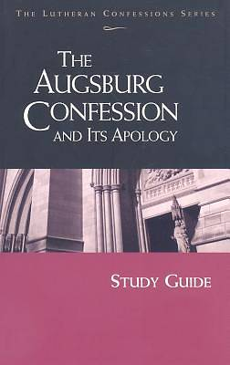 The Augsburg Confession and Its Apology