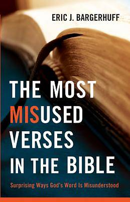 Picture of The Most Misused Verses in the Bible