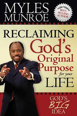 Reclaiming Gods Original Purpose for Your Life