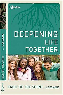 Deepening Life Together - Fruit of the Spirit Study Guide