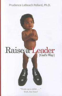 Picture of Raise a Leader-- God's Way