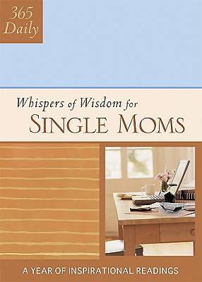 Whispers of Wisdom for Single Moms
