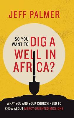 Picture of So You Want to Dig a Well in Africa?