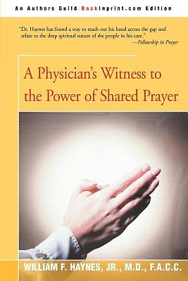 Picture of A Physician's Witness to the Power of Shared Prayer