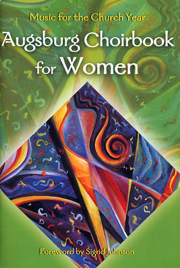 The Augsburg Choirbook For Women