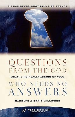 Picture of Questions from the God Who Needs No Answers