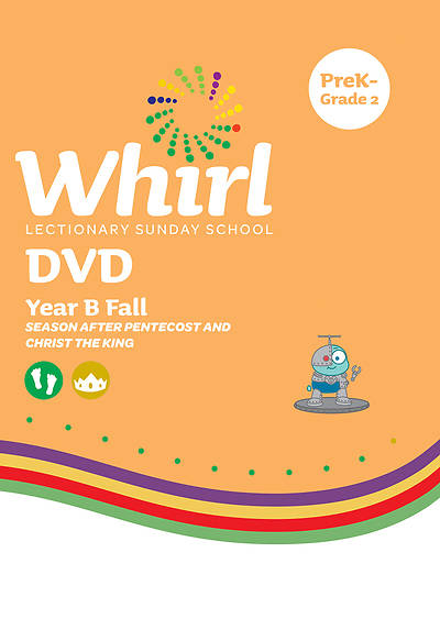 Whirl Lectionary PreK-Grade 2 DVD Fall Year B