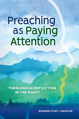 Picture of Preaching as Paying Attention