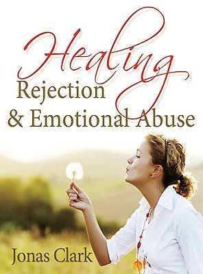 Picture of Healing Rejection and Emotional Abuse