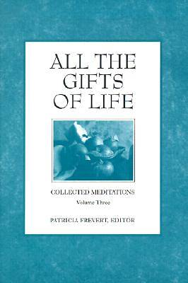 All the Gifts of Life