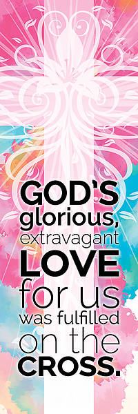 Bookmark - Glorious Extravagant Love - 1 Corinthians 1:18 (Pk 25)