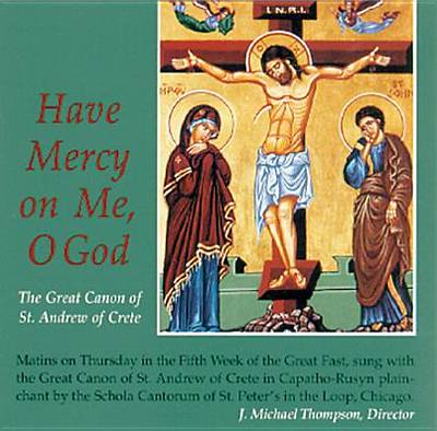 Picture of Have Mercy on Me, O God; The Great Canon of St. Andrew of Crete