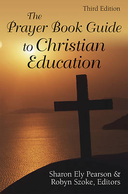 The Prayer Book Guide to Christian Education, Third Edition [ePub Ebook]