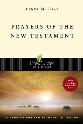 LifeGuide Bible Study - Prayers of the New Testament