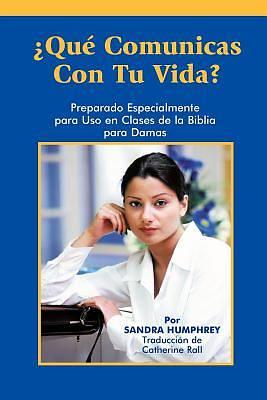 Picture of Que Comunicas Con Tu Vida?