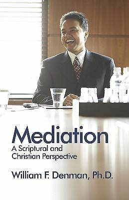 Mediation-A Scriptural and Christian Perspective