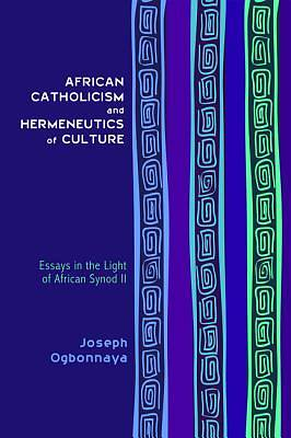 African Catholicism and Hermeneutics of Culture [ePub Ebook]