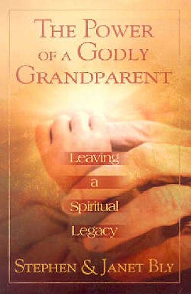 The Power of a Godly Grandparent