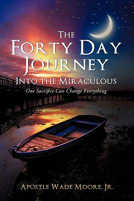 Picture of The Forty Day Journey Into the Miraculous