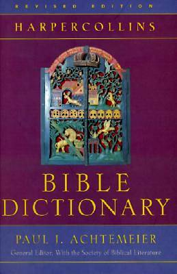 Harper Collins Bible Dictionary Revised Edition