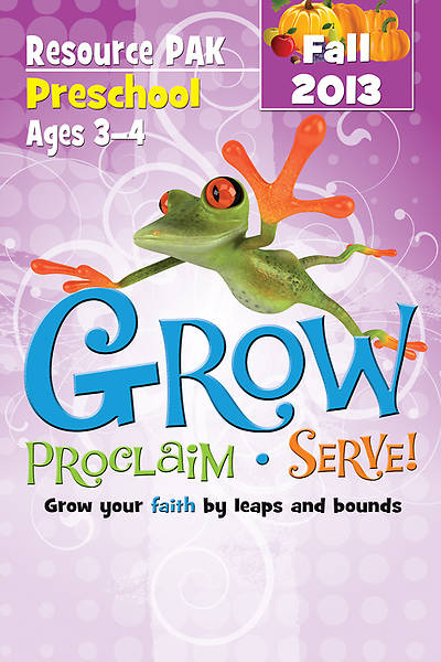 Grow, Proclaim, Serve! Preschool Resource Pak Fall 2013